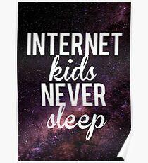 Internet Kids Never Sleep Poster Poster
