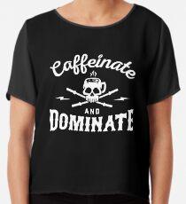 Caffeinate And Dominate Chiffon Top