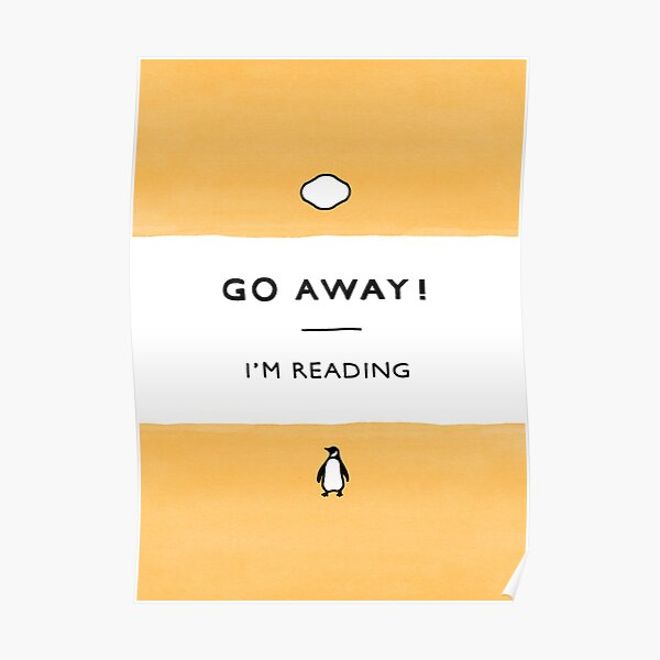 Go Away! I'm Reading - Penguin Classic Book - Book Lover, Book Quote Poster
