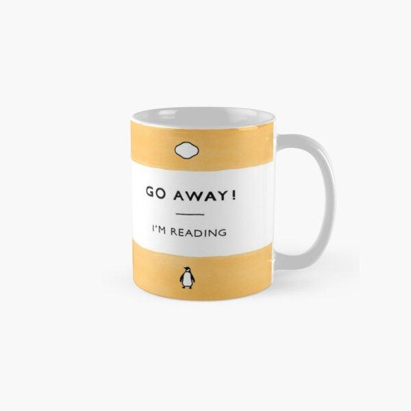 Go Away! I'm Reading - Penguin Classic Book - Book Lover, Book Quote Classic Mug