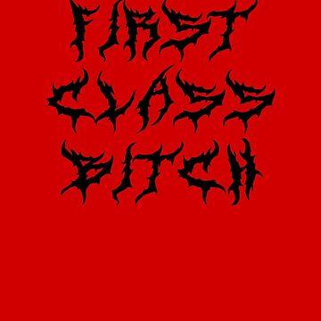 FIRST CLASS BITCH by DarkChild
