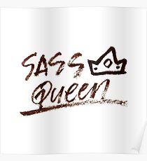 sass queen Poster