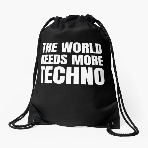 Techno | Rave | The World Needs More Techno Drawstring Bag
