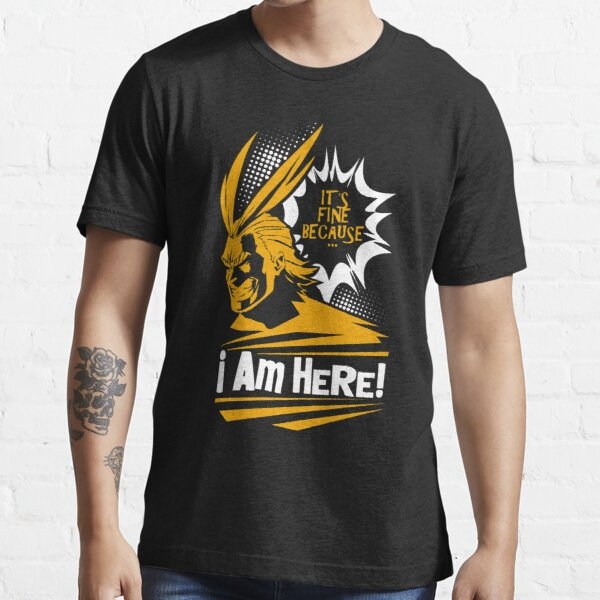 All Might - I Am Here! Essential T-Shirt