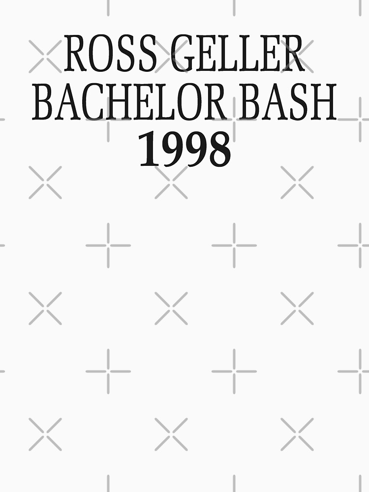 Ross Geller Bachelor Bash 1998 | Unisex T-Shirt