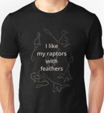 I like my raptors with feathers T-Shirt