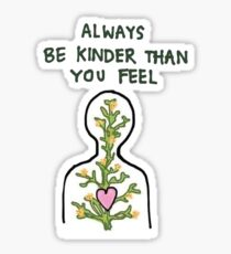 be kinder than we feel Sticker