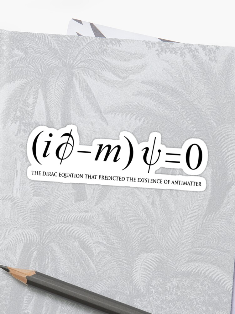 The Dirac equation that predicted the existence of antimatter | Stickers
