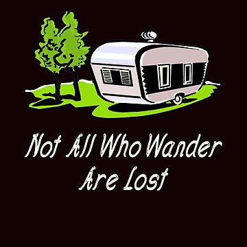 Not All Who Wander Are Lost (Vintage, Retro, 70's) by WEBuyApparel