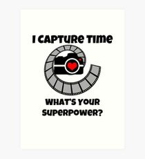 I Capture Time What's Your Super Power Camera and Film Design Art Print