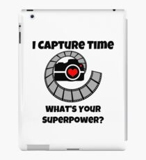 I Capture Time What's Your Super Power Camera and Film Design iPad Case/Skin