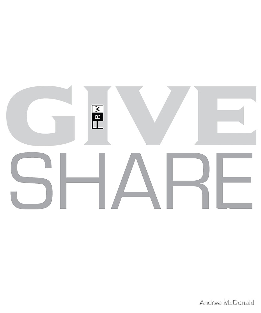 SERVE GIVE SHARE by faithbw