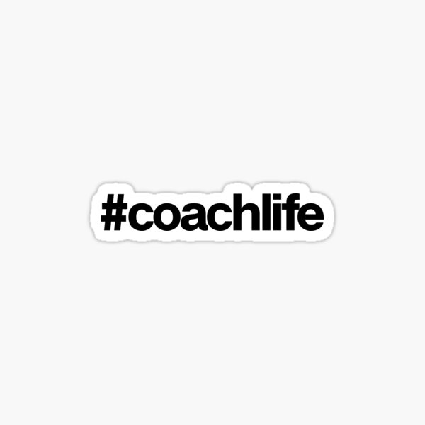 Coach Life Hashtag Art Sports Fitness Player Sticker