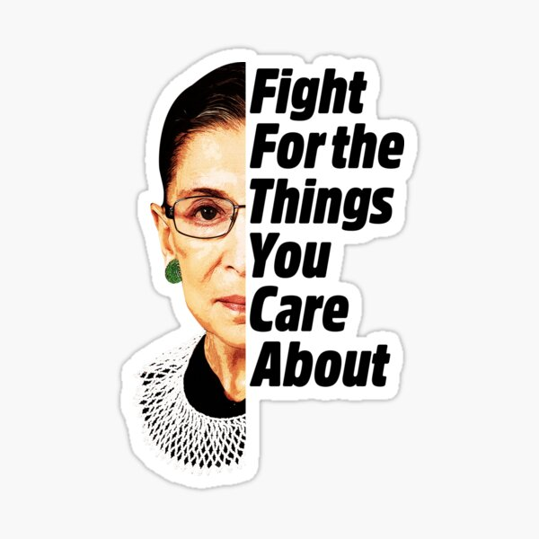 RBG Ruth Bader Ginsburg Fight For The Things You Care About Sticker