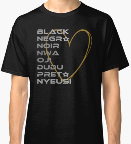 BLACK in Every Language 2.0 Classic T-Shirt