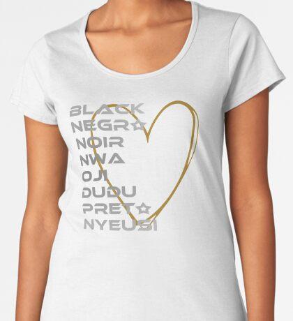 BLACK in Every Language 2.0 Women's Premium T-Shirt