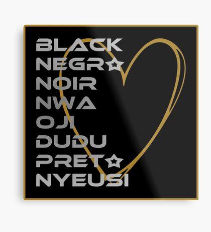 BLACK in Every Language 2.0 Metal Print