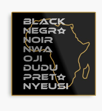 BLACK in Every Language Metal Print
