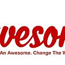 Little Bit of Awesome - Give an Awesome; Change the World by GiveanAwesome