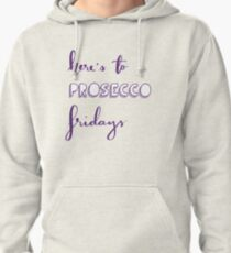 Here's To Prosecco Fridays Lettering Pullover Hoodie