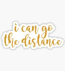 I Can Go The Distance  Sticker