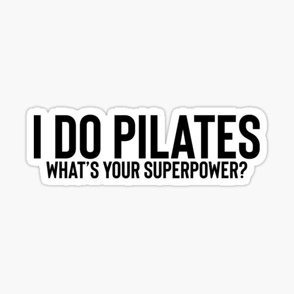 I Do Pilates Superpower Art Fitness Gym Exercise Sticker