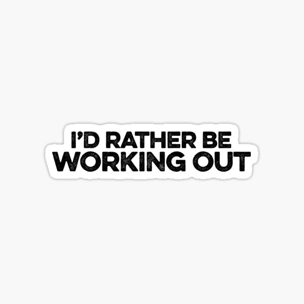 Rather Be Working Out | Exercise Fitness Runner Sticker