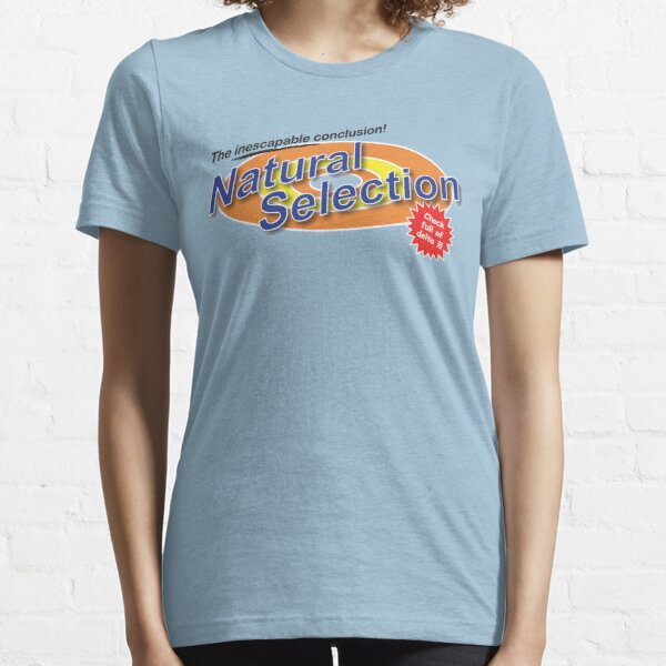 Natural Selection —as seen on TV Essential T-Shirt