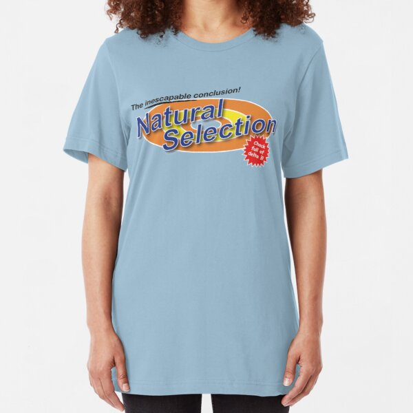 Natural Selection —as seen on TV Slim Fit T-Shirt