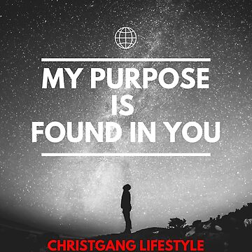 My Purpose Is Found In You by christgang