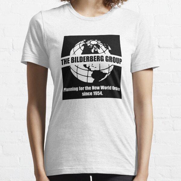 The Bilderberg Group - Planning For New World Order Essential T-Shirt