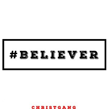 #Believer 2 by christgang