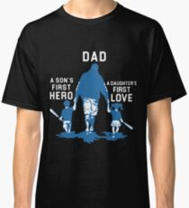 dad is a sons first hero and a daughters first love baseball t-shirts Classic T-Shirt