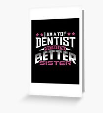 Best Dentist Sister T-Shirt or Cousine Funny Tshirt Greeting Card