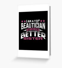 Best Beautician Sister T-Shirt or Cousine Tshirt Greeting Card