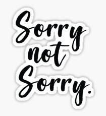 Sorry Not Sorry Words Millennials Use Sticker