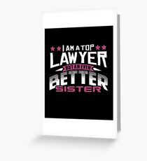 Best Lawyer Sister T-Shirt or Cousine Funny Tshirt Greeting Card
