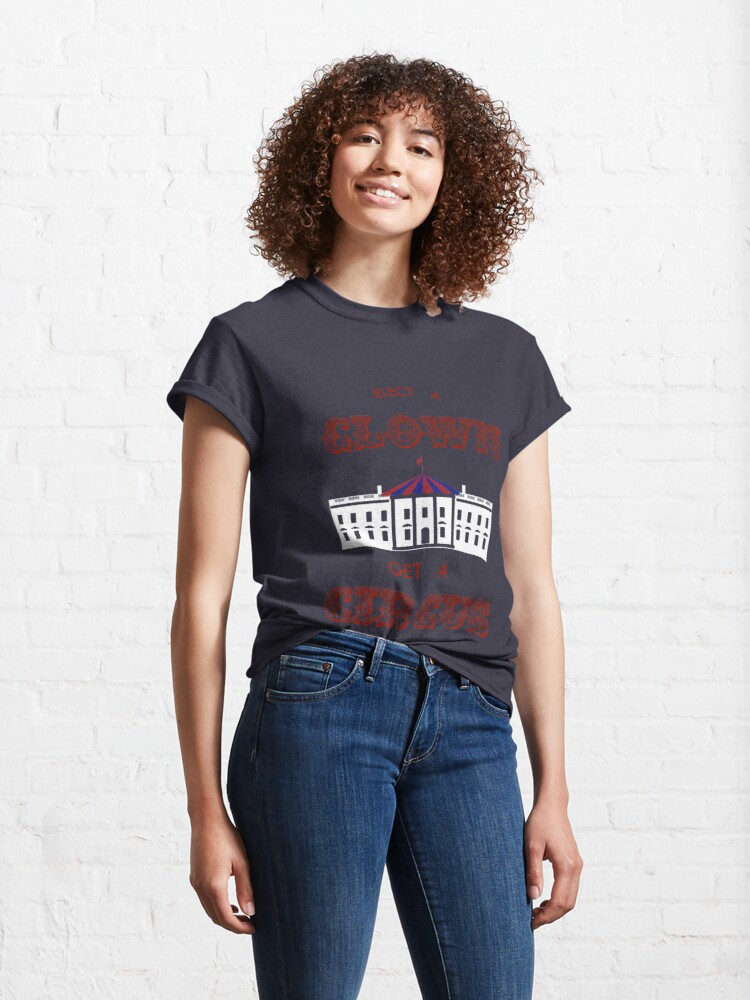 Alternate view of Elect a Clown Get a Circus Classic T-Shirt
