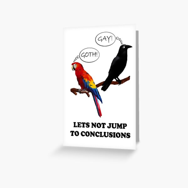 Let's Not Jump to Conclusions Greeting Card