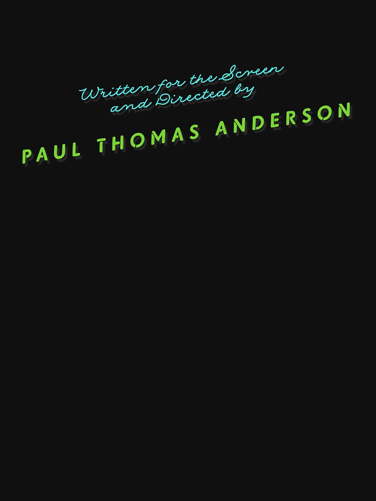 Inherent Vice   Written for the Screen and Directed by Paul Thomas Anderson by directees