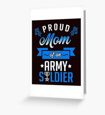 Proud Mom of an Army Soldier Greeting Card