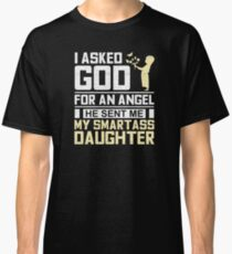 My Smartass Daughter, Dad's and Mother's Gifts Classic T-Shirt