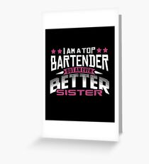 Best Bartender Sister T-Shirt or Cousine Funny Tshirt Greeting Card