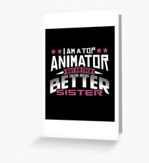 Best Animator Sister T-Shirt or Cousine Funny Tshirt Greeting Card