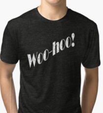 Happy Woo-Hoo! Funny Excitement Humor Gift Tri-blend T-Shirt