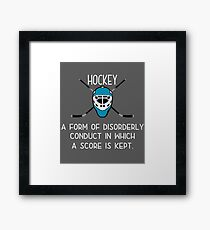 Hockey Funny Design - A Form Of Disorderly Conduct In Which A Score Is Kept Framed Print