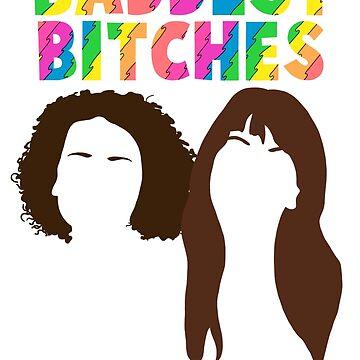 Baddest Bitches by FrannyGlass