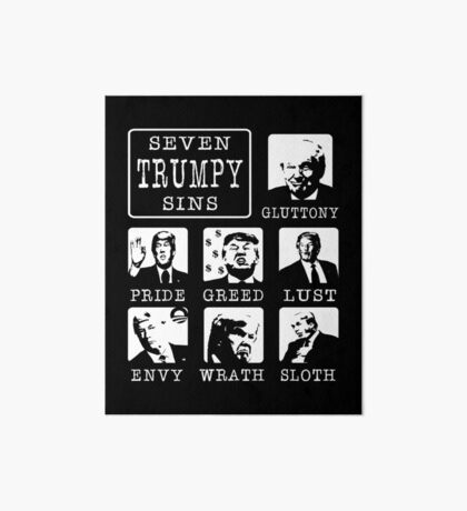 Seven Trumpy Sins Art Board