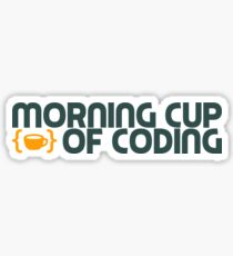 Morning Cup of Coding Sticker