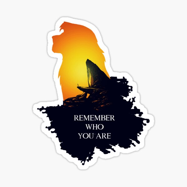Remember who you are-Lion King Sticker